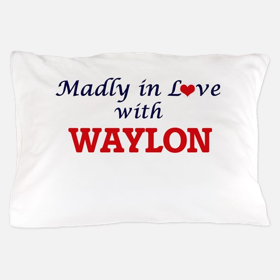 Madly in love with Waylon Pillow Case