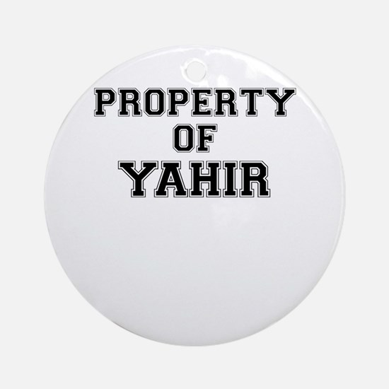 Property of YAHIR Round Ornament