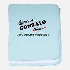 GONZALO thing, you wouldn't understan baby blanket