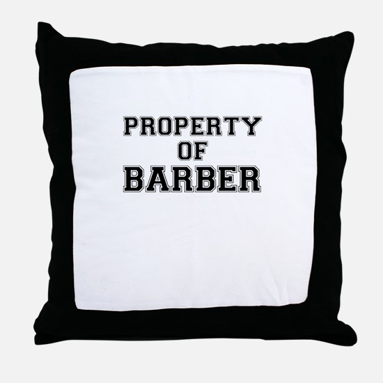 Property of BARBER Throw Pillow