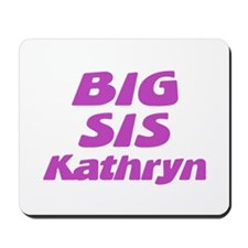 Big Sis Kathryn Mousepad