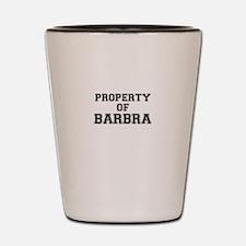Property of BARBRA Shot Glass