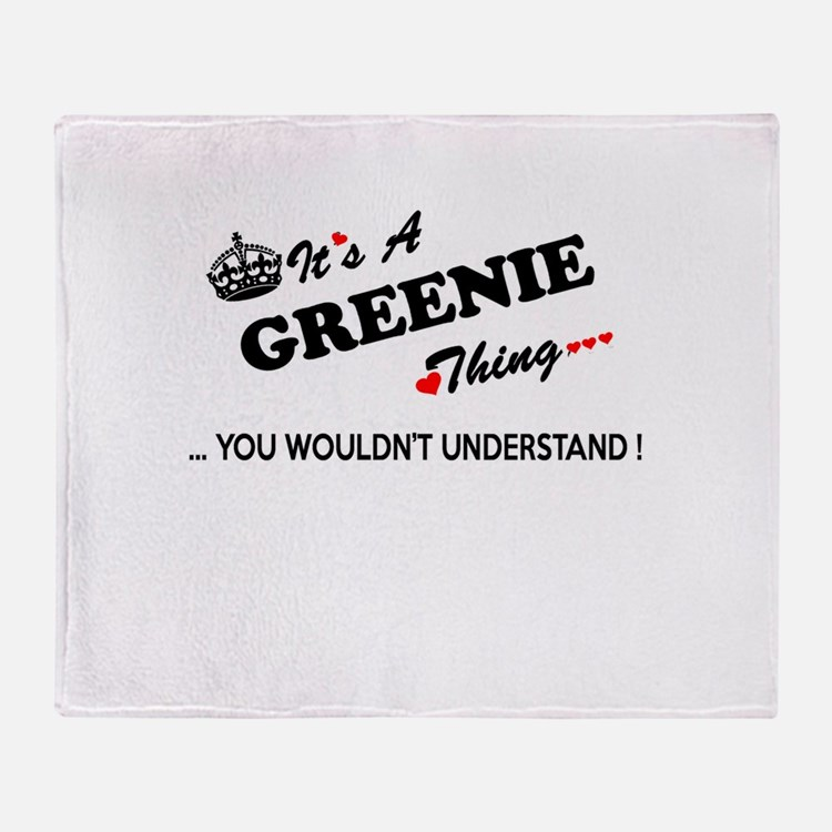 GREENIE thing, you wouldn't understa Throw Blanket