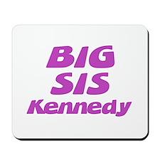 Big Sis Kennedy Mousepad