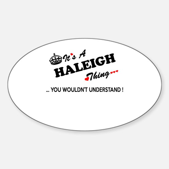 HALEIGH thing, you wouldn't understand Decal