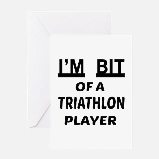 I'm bit of a Triathlon player Greeting Card