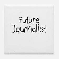 Future Journalist Tile Coaster