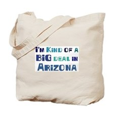 Big Deal in Arizona Tote Bag
