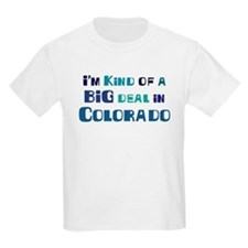 Big Deal in Colorado T-Shirt