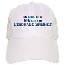 Big Deal in Colorado Springs Baseball Cap