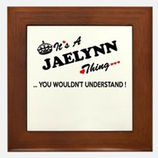 JAELYNN thing, you wouldn't understand Framed Tile