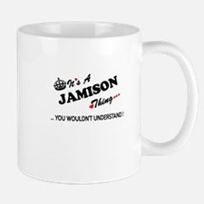JAMISON thing, you wouldn't understand Mugs