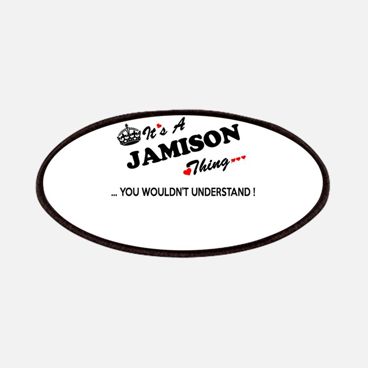 JAMISON thing, you wouldn't understand Patch