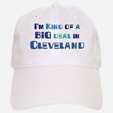 Big Deal in Cleveland Baseball Baseball Cap