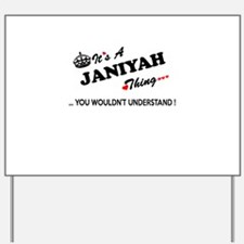JANIYAH thing, you wouldn't understand Yard Sign