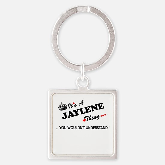 JAYLENE thing, you wouldn't understand Keychains