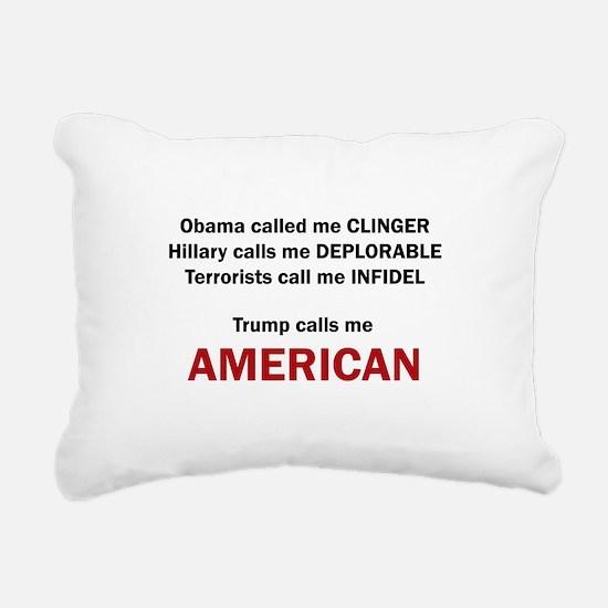 Trump calls me AMERICAN Rectangular Canvas Pillow