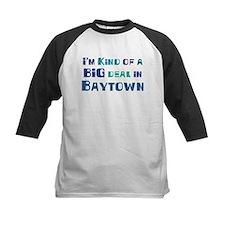 Big Deal in Baytown Tee