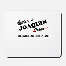 JOAQUIN thing, you wouldn't understand Mousepad