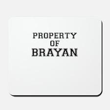 Property of BRAYAN Mousepad