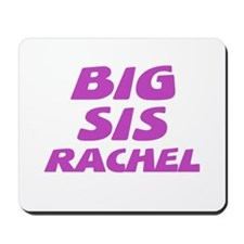 Big Sis Rachel Mousepad