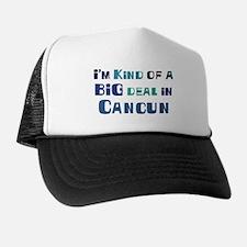 Big Deal in Cancun Trucker Hat