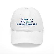 Big Deal in Santa Barbara Baseball Cap
