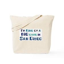 Big Deal in San Diego Tote Bag