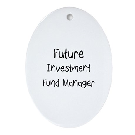 Future Investment Fund Manager Oval Ornament