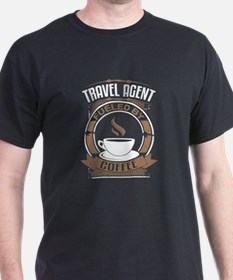 Travel Agent Fueled By Coffee T-Shirt
