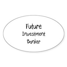 Future Investment Banker Oval Decal