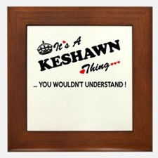 KESHAWN thing, you wouldn't understand Framed Tile