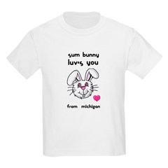 sum bunny luv's you FROM MICHIGAN Kids T-Shirt