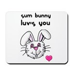 sum bunny luv's you Mousepad
