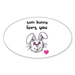 sum bunny luv's you Oval Decal
