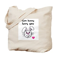 sum bunny luv's you Tote Bag