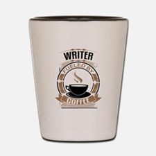 Writer Fueled By Coffee Shot Glass