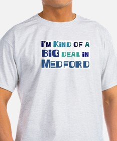 Big Deal in Medford T-Shirt