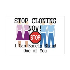 Stop Cloning Posters