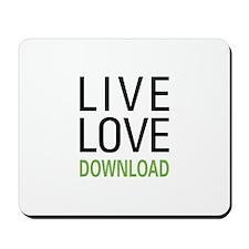 Live Love Download Mousepad