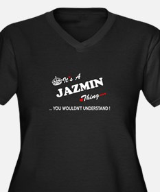 JAZMIN thing, you wouldn't under Plus Size T-Shirt