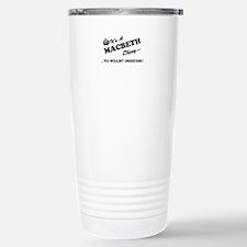 MACBETH thing, you woul Stainless Steel Travel Mug
