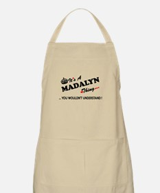 MADALYN thing, you wouldn't understand Apron