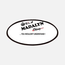 MADALYN thing, you wouldn't understand Patch