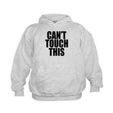 Cant Touch This Hoodie