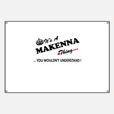 MAKENNA thing, you wouldn't understand Banner
