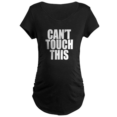 Cant Touch This Maternity Dark T-Shirt