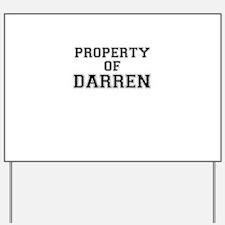Property of DARREN Yard Sign