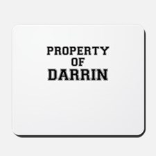 Property of DARRIN Mousepad