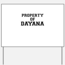 Property of DAYANA Yard Sign